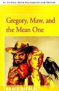 Gregory, Maw, and the Mean One - Gifaldi, David - Backinprint.com