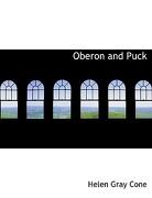Oberon and Puck - Cone, Helen Gray - BiblioLife