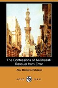 The Confessions of Al-Ghazali: Rescuer from Error (Dodo Press) - Al-Ghazali, Abu Hamid - Dodo Press