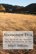 Alongside Evil - Williams, John C. - Createspace