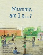 Mommy, Am I a ....? - Ali, Anila - Avid Readers Publishing Group