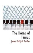 The Horns of Taurus - Fairfax, James Griffyth - BiblioLife