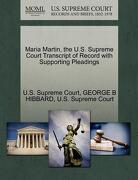 Maria Martin, the U.S. Supreme Court Transcript of Record with Supporting Pleadings - Hibbard, George B. - Gale, U.S. Supreme Court Records