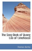 The Song Book of Quong Lee of Limehouse - Burke, Thomas - BiblioLife