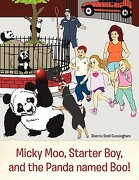 Micky Moo, Starter Boy, and the Panda Named Boo! - Sherrie Snell Cunningham - Xlibris Corporation