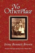 No Other Place - Brown, Irene Bennett - Riveredge Books