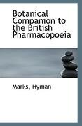 Botanical Companion to the British Pharmacopoeia - Hyman, Marks - BiblioLife
