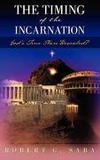 The Timing of the Incarnation - Saba, Robert G. - Createspace