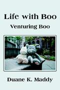 Life with Boo: Venturing Boo - Maddy, Duane K. - iUniverse