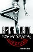 Rising Above Pornography - Lomas, Rebecca - Athena Press Publishing Company