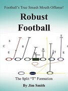 Football's True Smash Mouth Offense! Robust Football - Smith, Jim, Jr. - Authorhouse