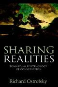 Sharing Realities: Toward an Epistemology of Conversation - Ostrofsky, Richard - Lulu Press