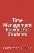 Time Management Booklet for Students - Fine, Lawrence G. - Createspace