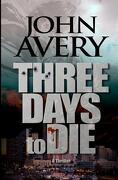 Three Days to Die - Avery, John - Apticon Books