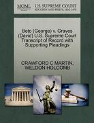 Beto (George) V. Graves (David) U.S. Supreme Court Transcript of Record with Supporting Pleadings - Martin, Crawford C. - Gale, U.S. Supreme Court Records