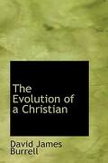 The Evolution of a Christian - Burrell, David James - BiblioLife