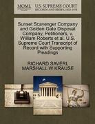 Sunset Scavenger Company and Golden Gate Disposal Company, Petitioners, V. William Roberts et al. U.S. Supreme Court Transcript of Record with Support - Saveri, Richard - Gale, U.S. Supreme Court Records