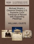 Michael Silvers V. Clarence Dowling U.S. Supreme Court Transcript of Record with Supporting Pleadings - Guste, William J. - Gale, U.S. Supreme Court Records