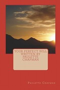 Your Perfect Will Written by Paulette Chapman - Chapman, Paulette - Createspace