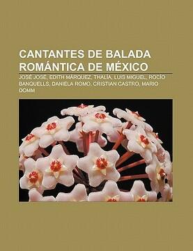 portada cantantes de balada rom ntica de mexico: jos jos, edith m rquez, thal a, luis miguel, roc o banquells, daniela romo, cristian castro