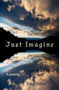 Just Imagine - Seton, Tony - Createspace