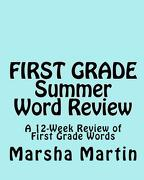 First Grade Summer Word Review - Martin, Marsha - Createspace