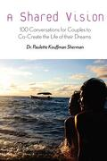 A Shared Vision - Sherman, Dr Paulette Kouffman - Parachute Jump Publishing
