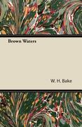 Brown Waters - Bake, W. H. - Fitts Press