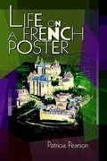 Life on a French Poster - Pearson, Patricia - iUniverse