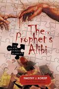 The Prophet`s Alibi - Korzep, Timothy J. - Textstream