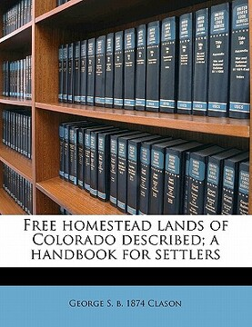 portada free homestead lands of colorado described; a handbook for settlers