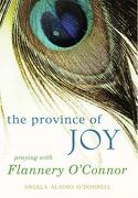 The Province of Joy: Praying with Flannery O ` Connor - O ` Donnell, Angela Alaimo - Paraclete Press (MA)
