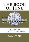 The Book of June - Ward, W. B. - Createspace