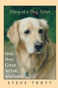 One Dog Gone After Another - Trott, Steve - Createspace