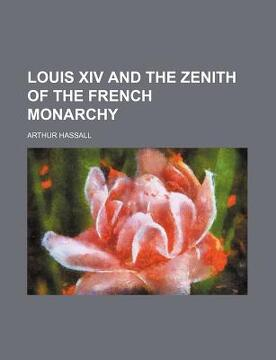 portada louis xiv and the zenith of the french monarchy
