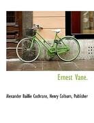 Ernest Vane. - Cochrane, Alexander Baillie - BiblioLife