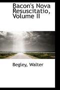 Bacon's Nova Resuscitatio, Volume II - Walter, Begley - BiblioLife