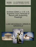 Andrews (Odell ) V. U.S. U.S. Supreme Court Transcript of Record with Supporting Pleadings - McKissack, Luke - Gale, U.S. Supreme Court Records