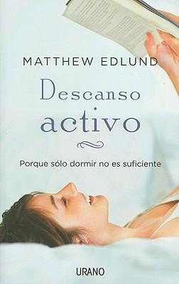 Descanso activo - sólo dormir no es suficiente (novedad); matthew edlund