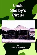 Uncle Shelby's Circus - Williams, John A. - Authorhouse