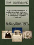Day-Gormley Leather Co V. National City Bank of New York U.S. Supreme Court Transcript of Record with Supporting Pleadings - Komar, Borris M. - Gale, U.S. Supreme Court Records