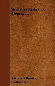 portada theodore parker - a biography.