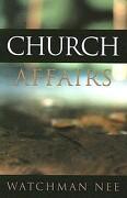 Church Affairs: - Nee, Watchman - Living Stream Ministry