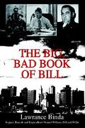 The Big, Bad Book of Bill: R - Binda, Lawrance - iUniverse.com