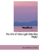 The Life of Edna Lyall (ADA Ellen Bayly) - Escreet, Jesse Maria - BiblioLife