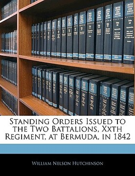 portada standing orders issued to the two battalions, xxth regiment, at bermuda, in 1842