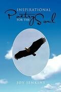 Inspirational Poetry for the Soul - Jenkins, Joy C. - Xlibris Corporation