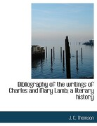 Bibliography of the Writings of Charles and Mary Lamb; A Literary History - Thomson, J. C. - BiblioLife