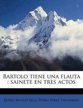 portada bartolo tiene una flauta: sainete en tres actos