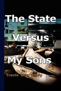 The State Versus My Sons - Perry, Travis Boo - Xlibris Corporation